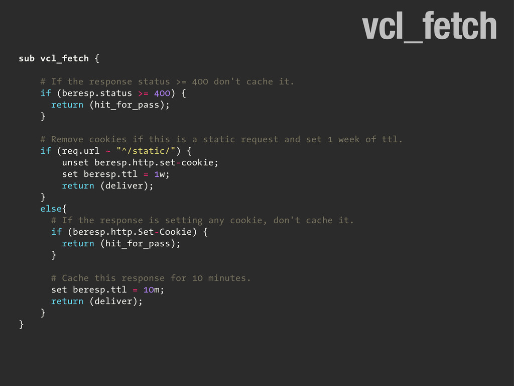 sub vcl_fetch { # If the response status >= 400...