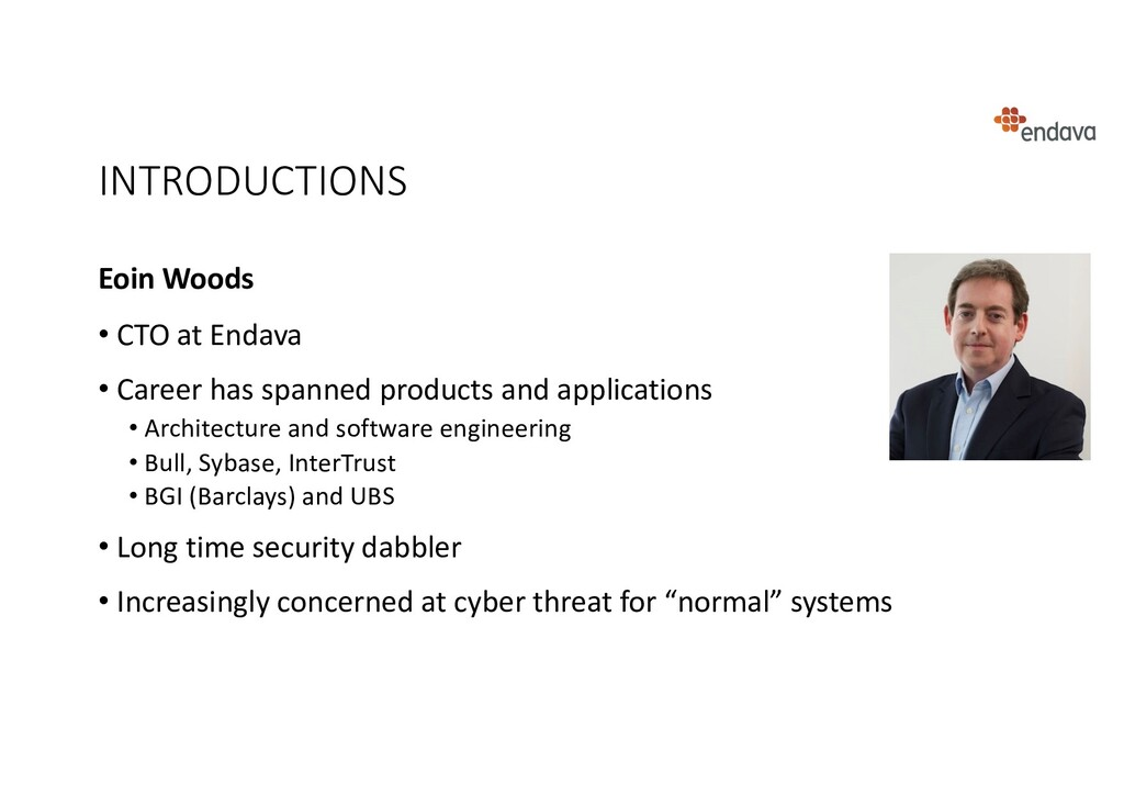 INTRODUCTIONS Eoin Woods • CTO at Endava • Care...