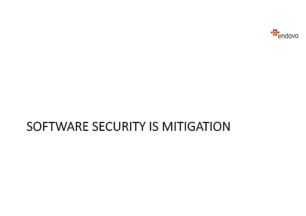 SOFTWARE SECURITY IS MITIGATION