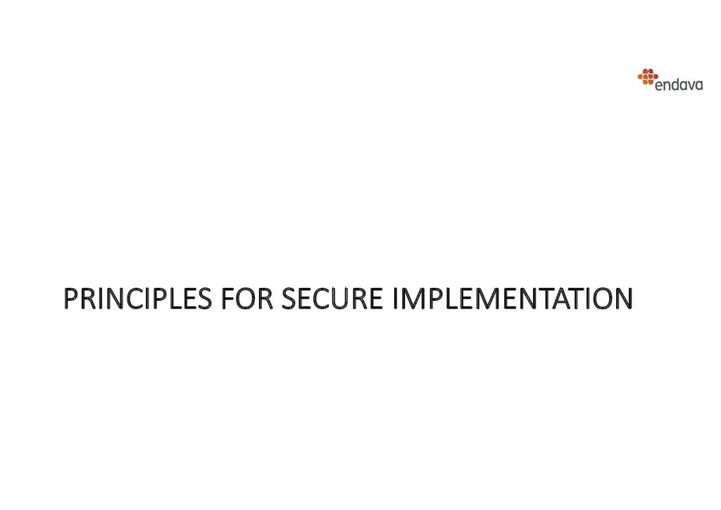 PRINCIPLES FOR SECURE IMPLEMENTATION