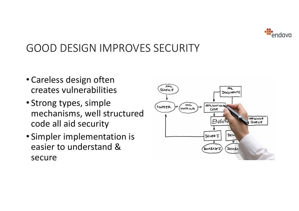 GOOD DESIGN IMPROVES SECURITY • Careless design...