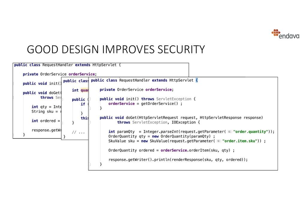 GOOD DESIGN IMPROVES SECURITY