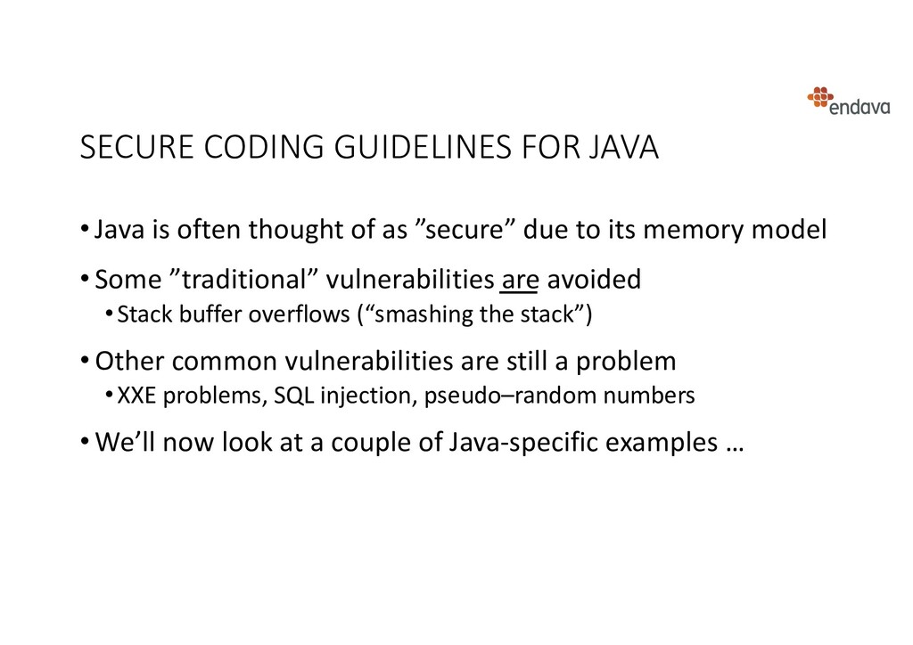 SECURE CODING GUIDELINES FOR JAVA • Java is oft...