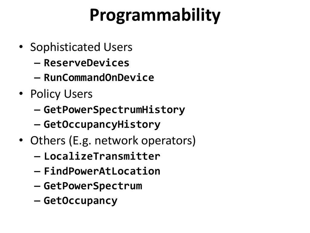 Programmability • Sophisticated Users – Reserve...