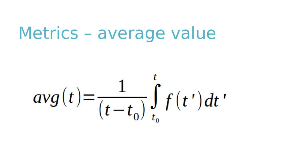 Metrics – average value