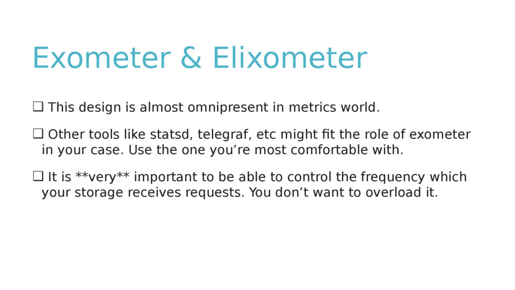 Exometer & Elixometer ❑ This design is almost o...
