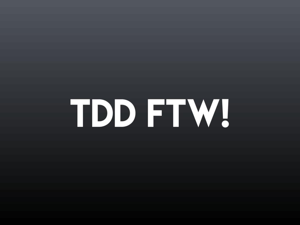 TDD FTW!