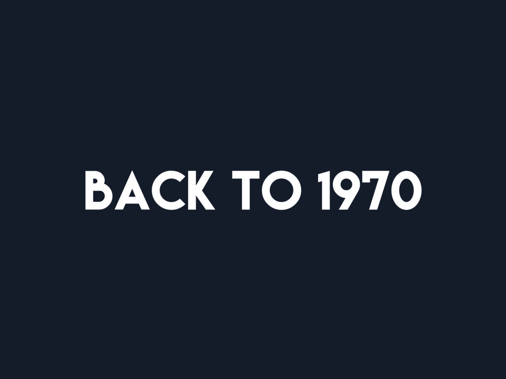 Back to 1970