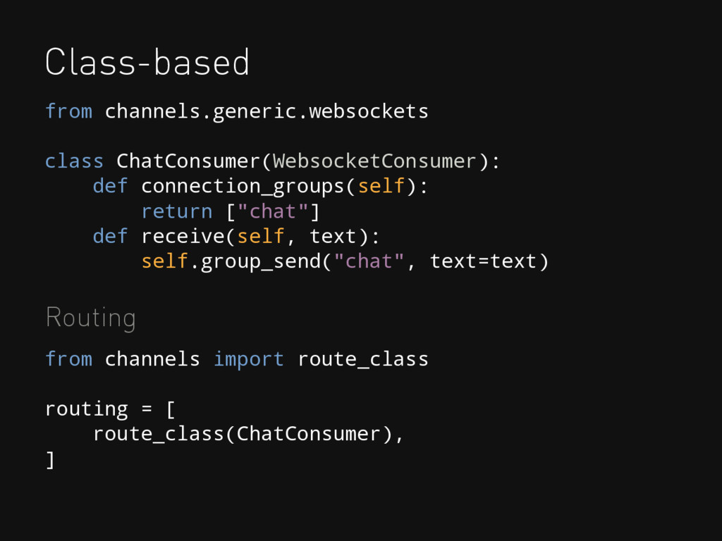 Class-based from channels import route_class ro...
