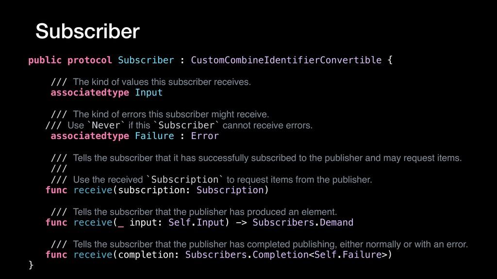 public protocol Subscriber : CustomCombineIdent...