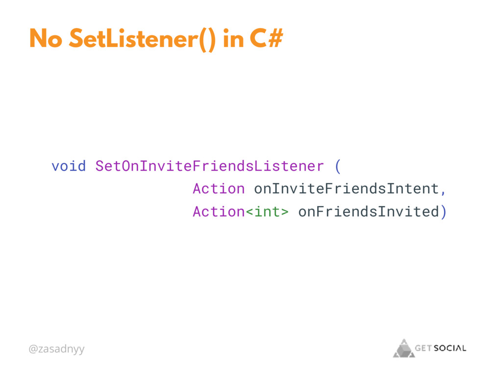 @zasadnyy No SetListener() in C# void SetOnInvi...