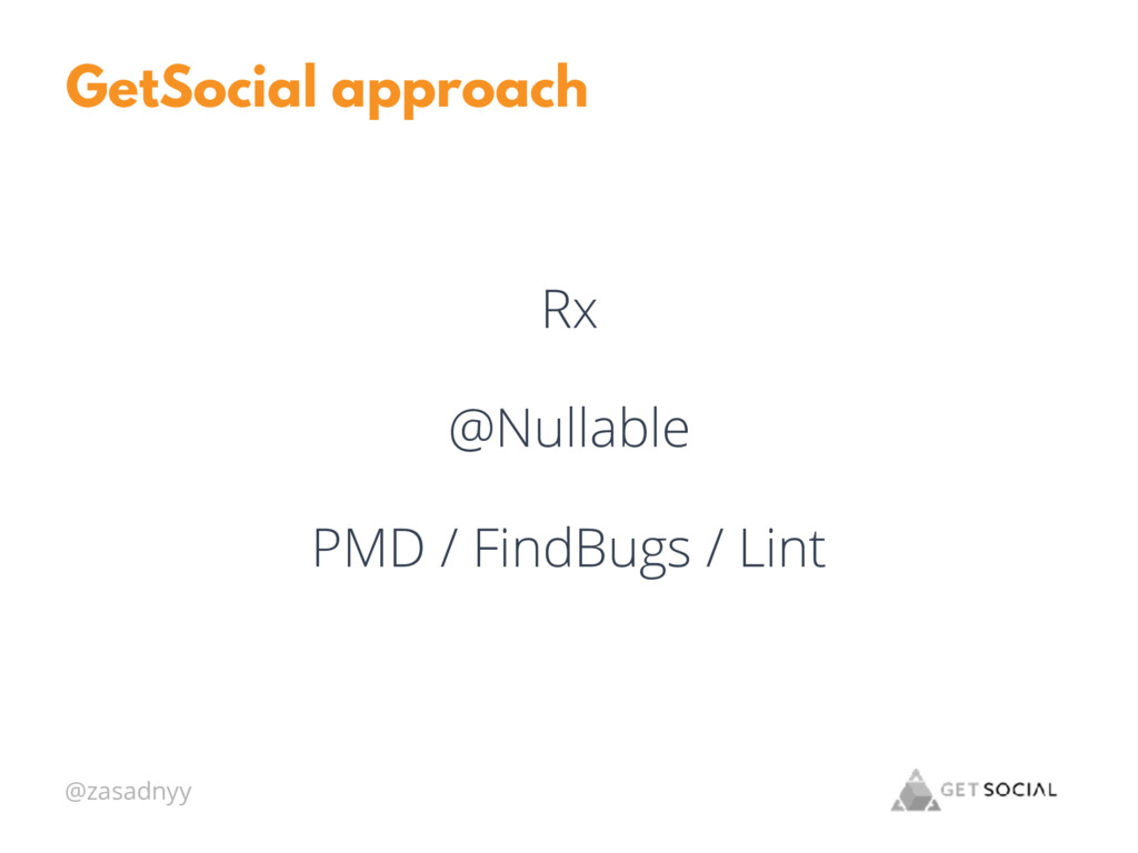 @zasadnyy GetSocial approach Rx @Nullable PMD /...