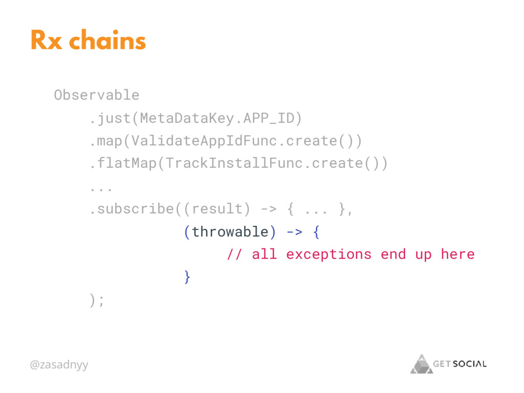 @zasadnyy Rx chains Observable .just(MetaDataKe...