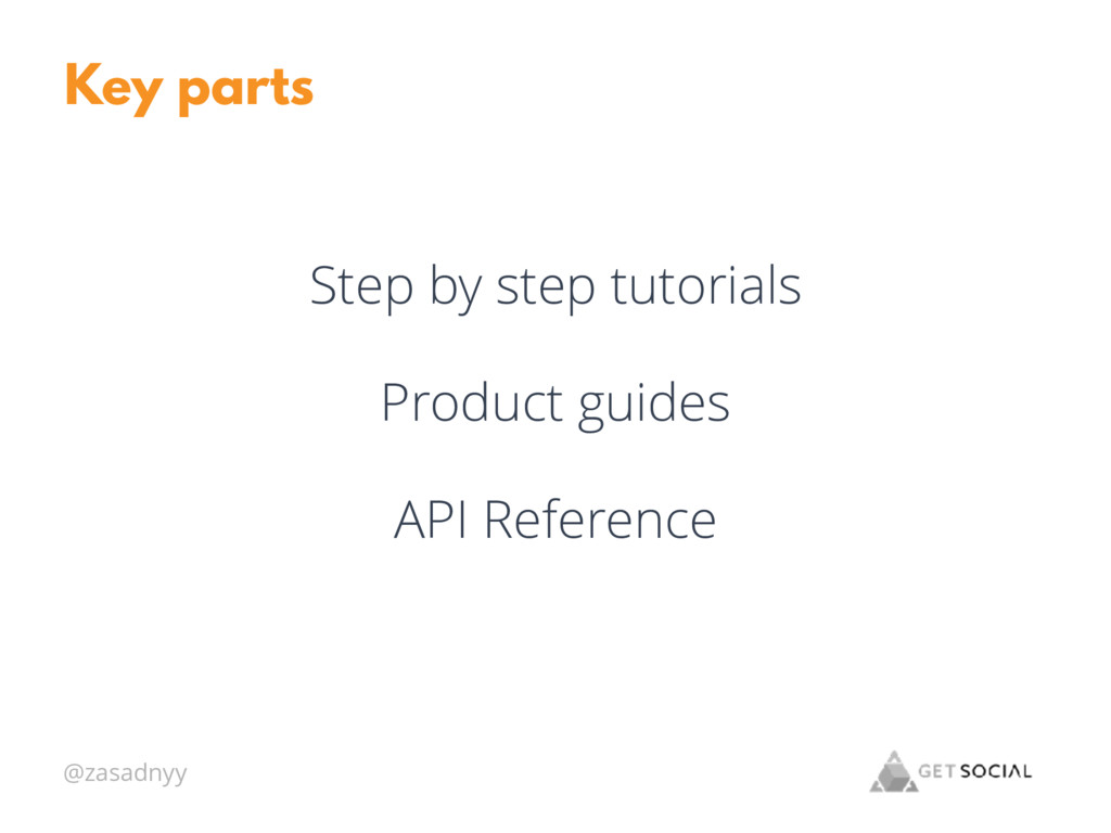 @zasadnyy Key parts Step by step tutorials Prod...