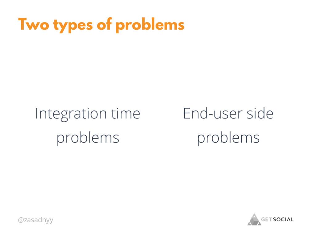 @zasadnyy Two types of problems Integration tim...