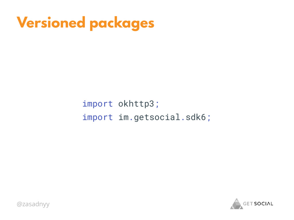 @zasadnyy Versioned packages import okhttp3; im...