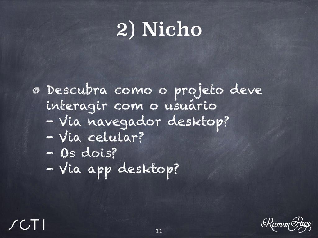 2) Nicho Descubra como o projeto deve interagir...