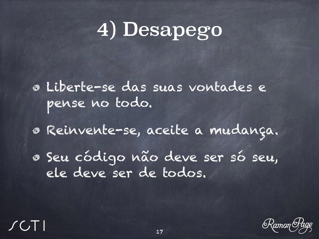 4) Desapego Liberte-se das suas vontades e pens...