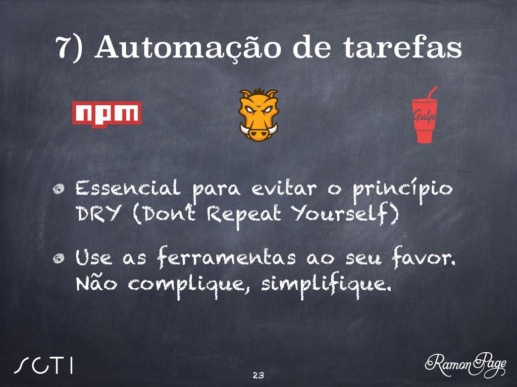 7) Automação de tarefas Essencial para evitar o...