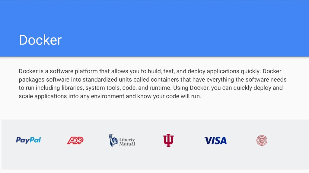 Docker Docker is a software platform that allow...