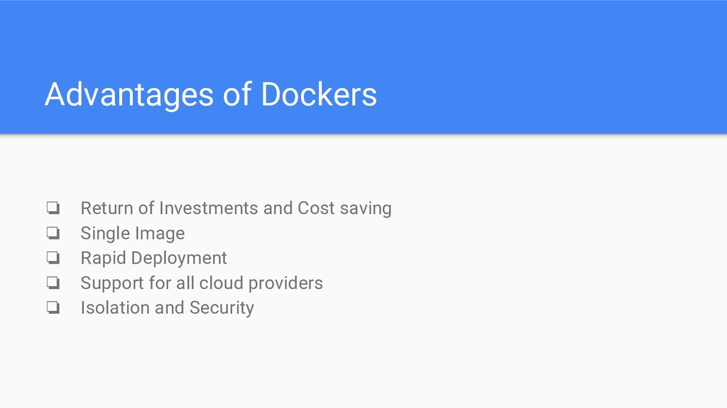 Advantages of Dockers ❏ Return of Investments a...