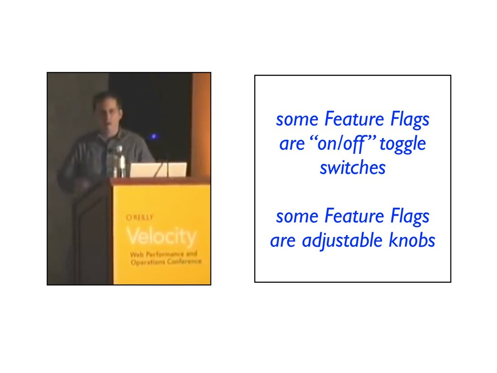 """some Feature Flags are """"on/off"""" toggle switches..."""