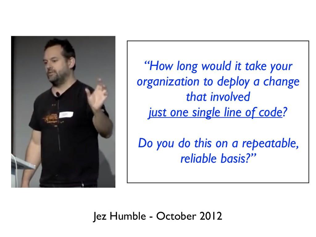 """How long would it take your organization to de..."