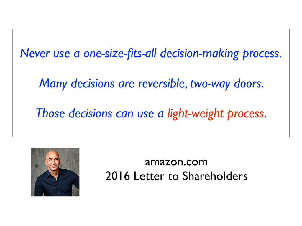 Never use a one-size-fits-all decision-making pr...
