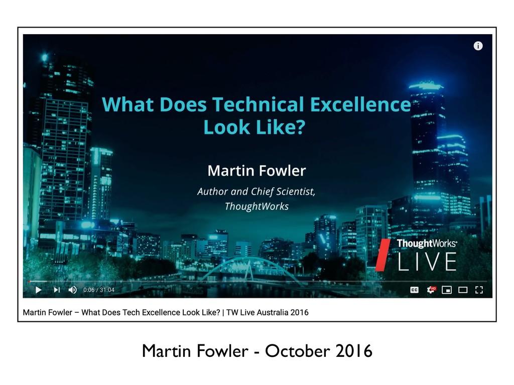 Martin Fowler - October 2016
