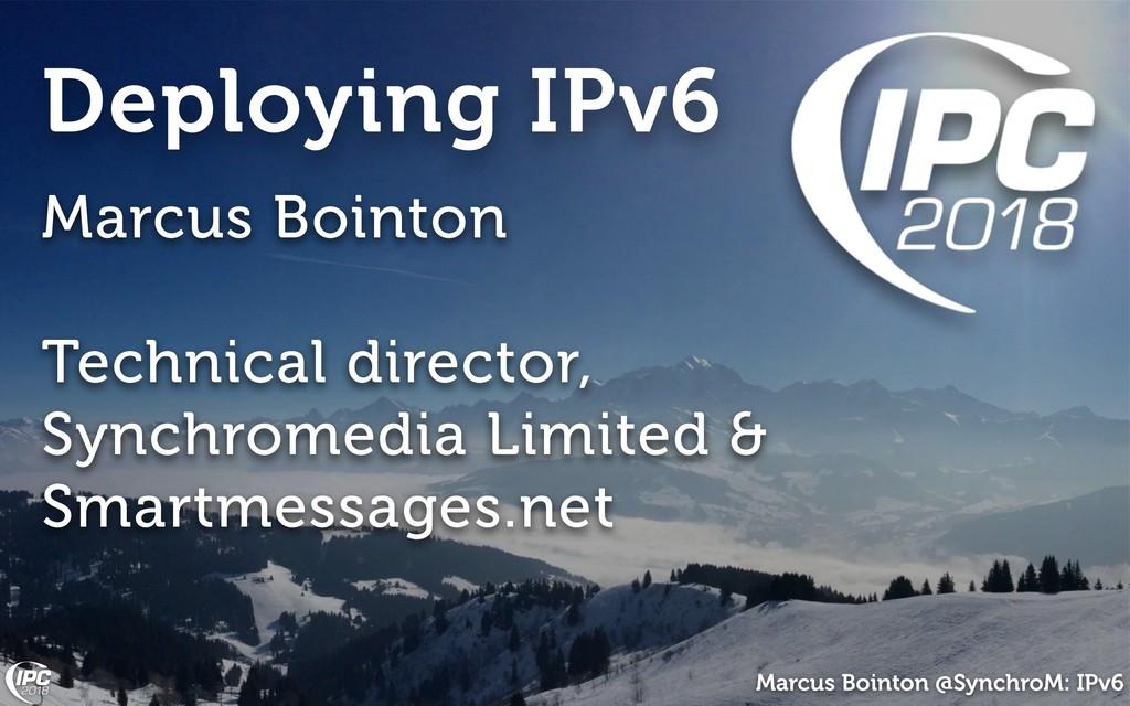 Marcus Bointon @SynchroM: IPv6 Marcus Bointon T...