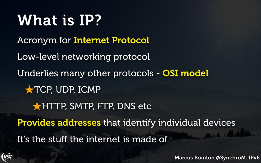 Marcus Bointon @SynchroM: IPv6 What is IP? Acro...