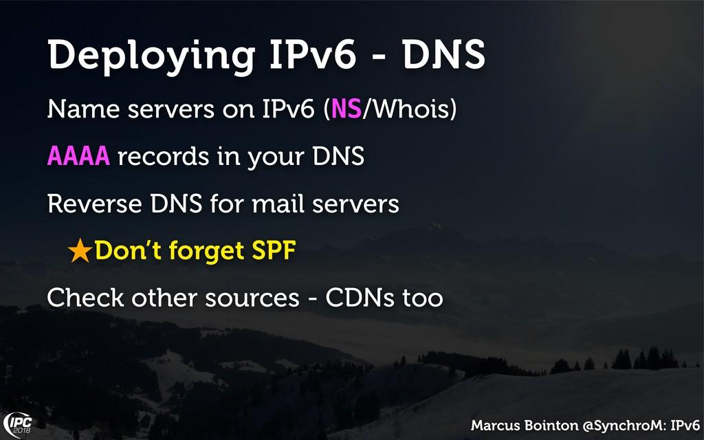 Marcus Bointon @SynchroM: IPv6 Deploying IPv6 -...