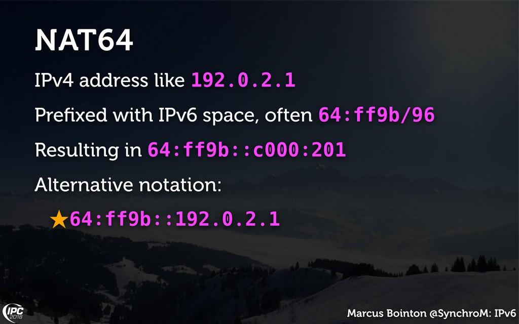 Marcus Bointon @SynchroM: IPv6 NAT64 IPv4 addre...