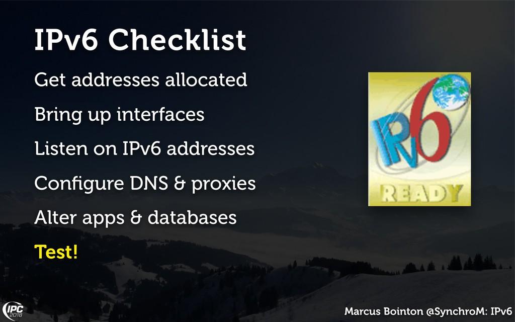 Marcus Bointon @SynchroM: IPv6 IPv6 Checklist G...