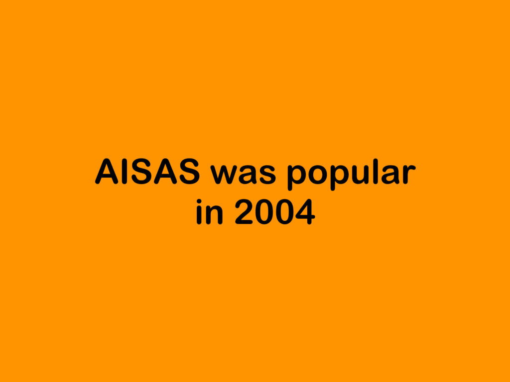 AISAS was popular in 2004