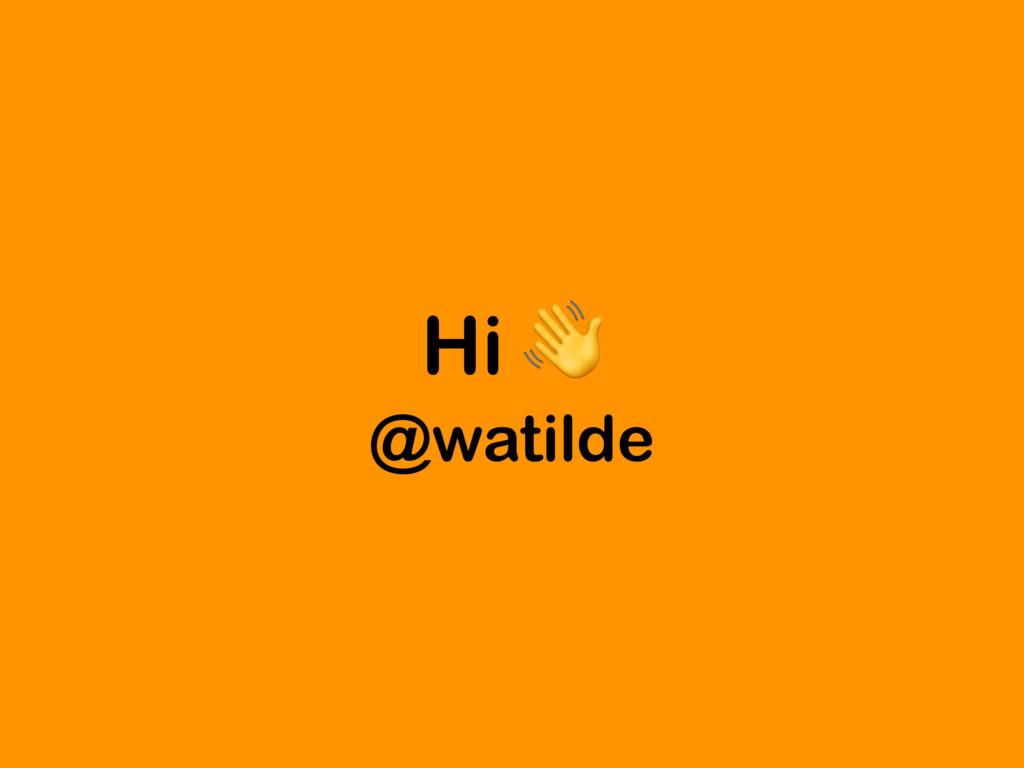 Hi  @watilde