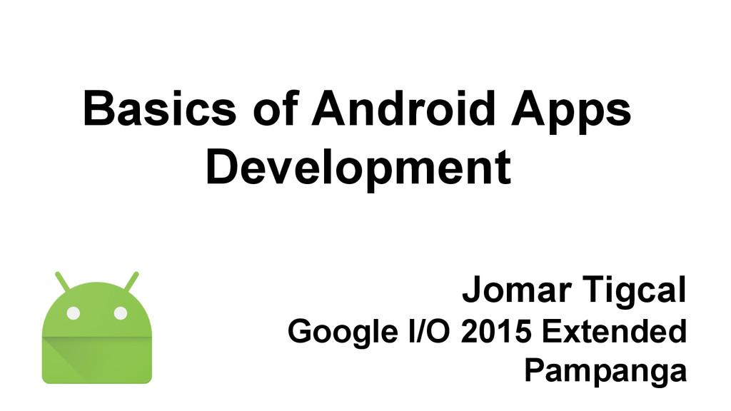 Jomar Tigcal Google I/O 2015 Extended Pampanga ...