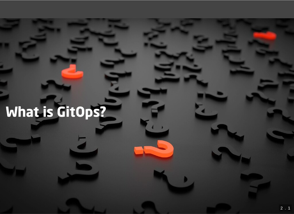 What is GitOps? 2  .  1