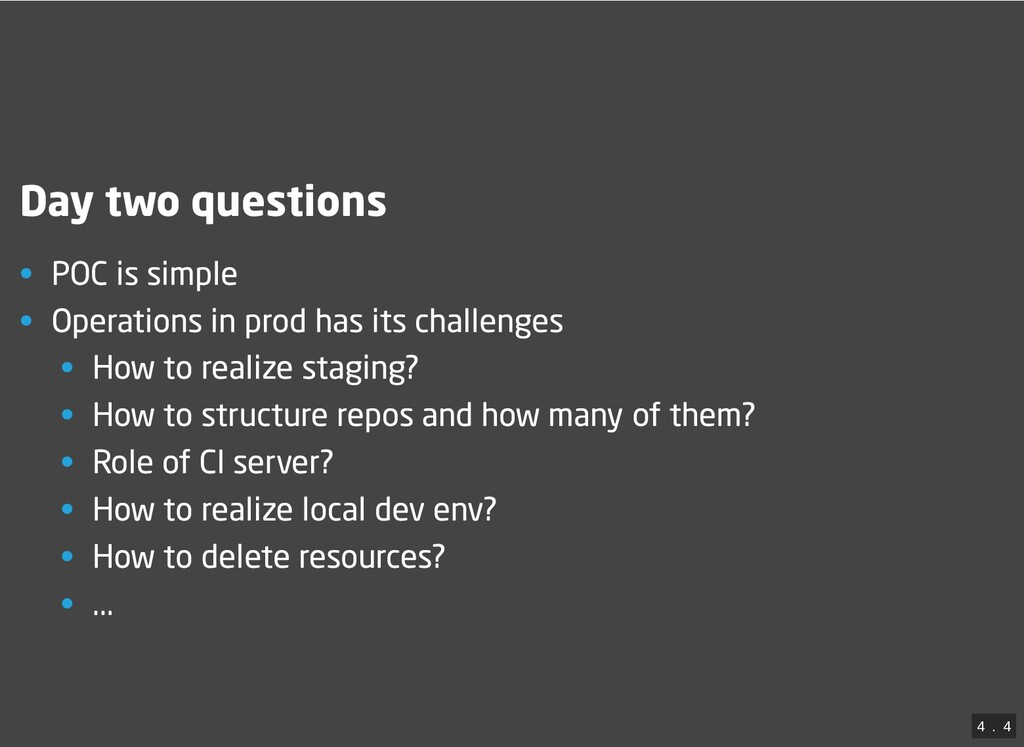 Day two questions • POC is simple • Operations ...