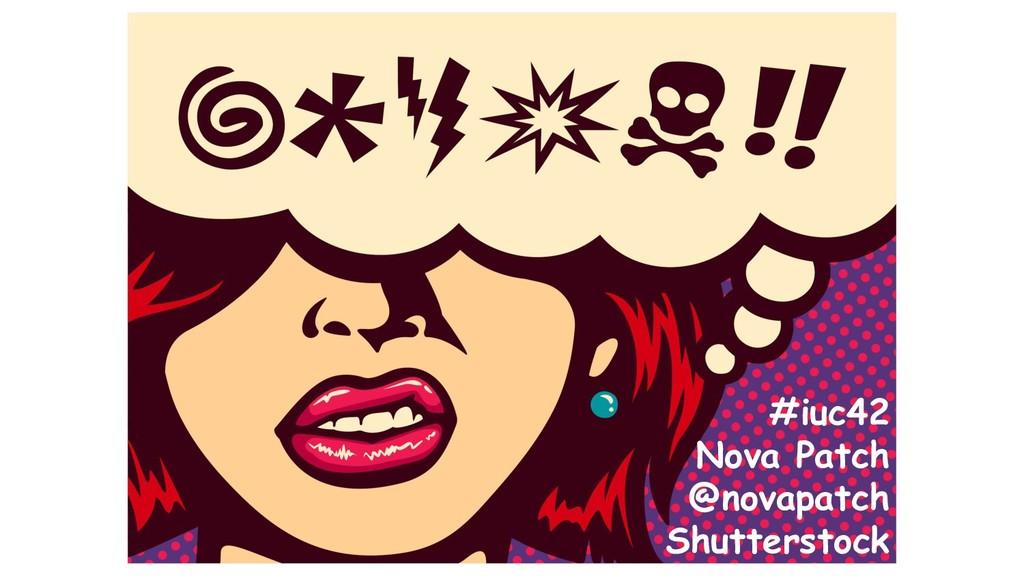 #iuc42 Nova Patch @novapatch Shutterstock