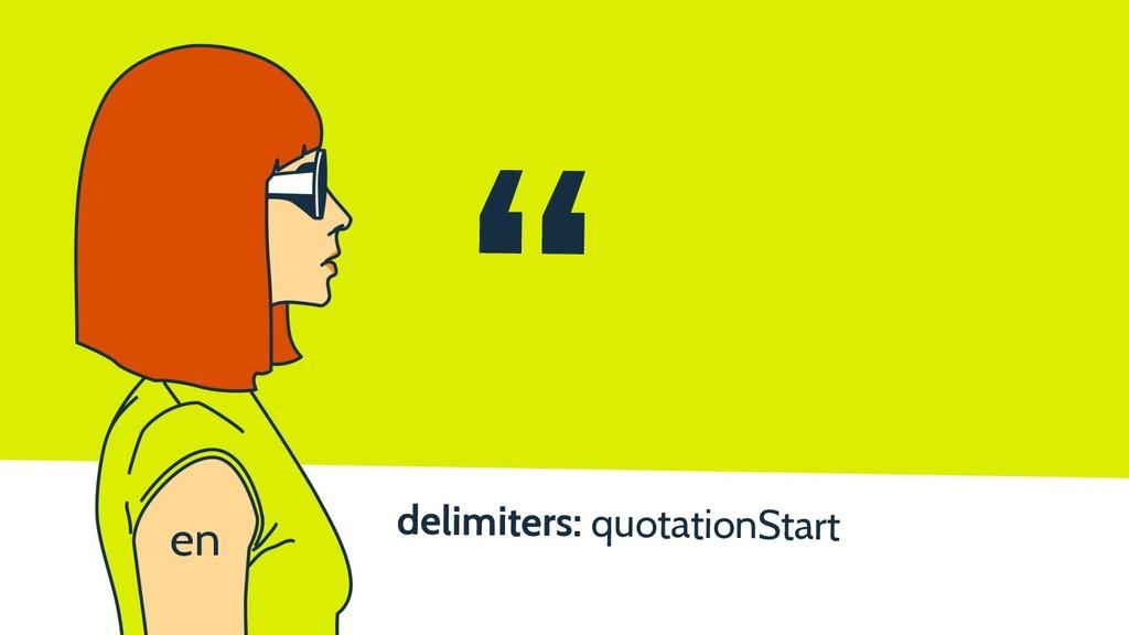 """delimiters: quotationStart """" en"""