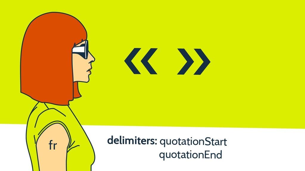 delimiters: quotationStart quotationEnd « » fr