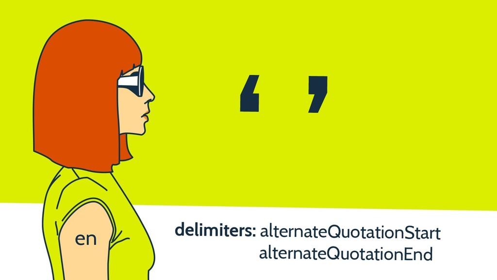 delimiters: alternateQuotationStart alternateQu...
