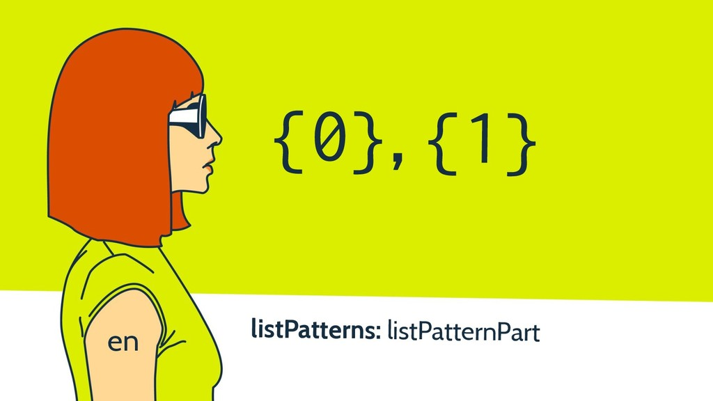 listPatterns: listPatternPart {0}, {1} en