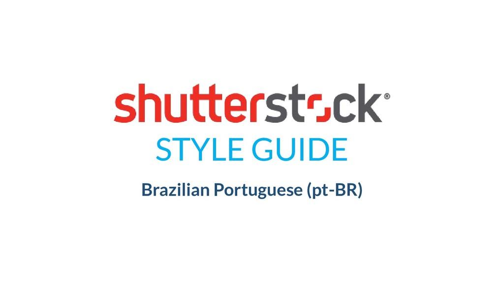 STYLE GUIDE Brazilian Portuguese (pt-BR)