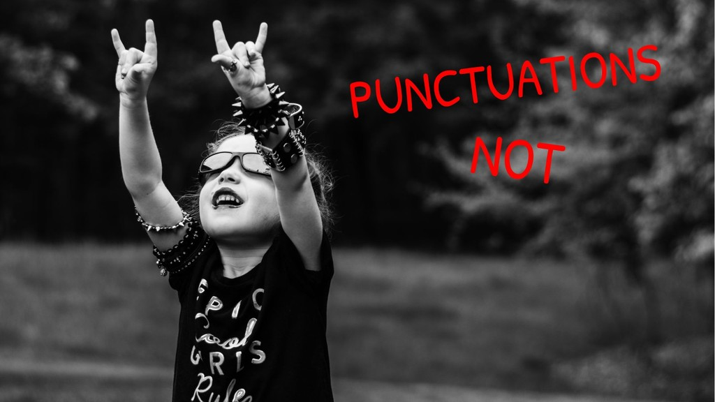 PUNCTUATIONS NOT