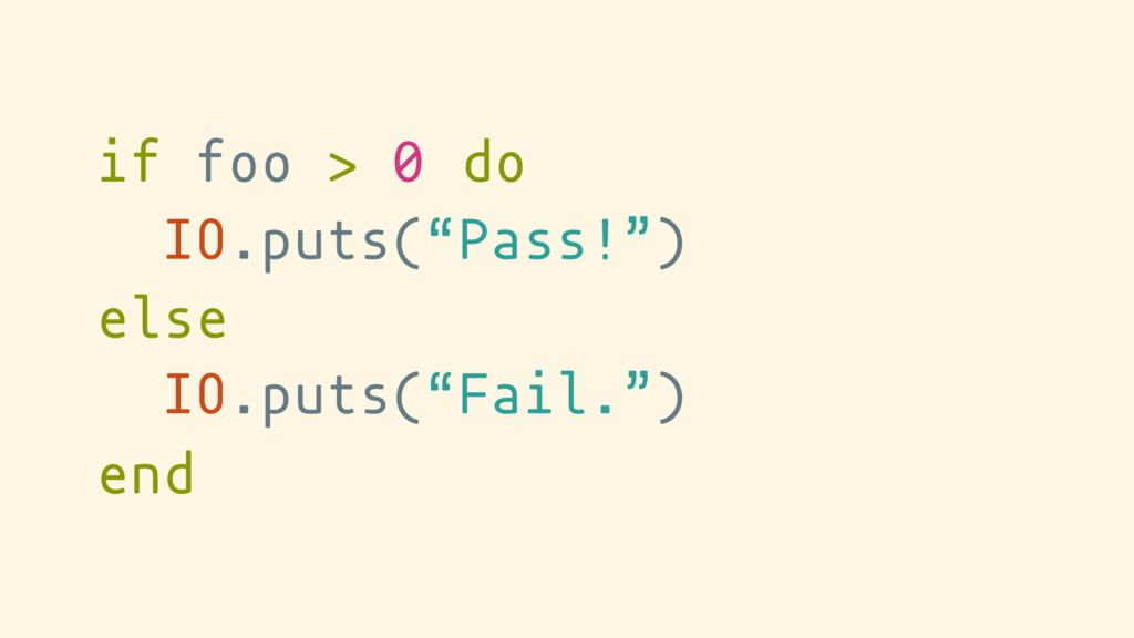 "if do else end foo > 0 IO.puts(""Pass!"") IO.puts..."
