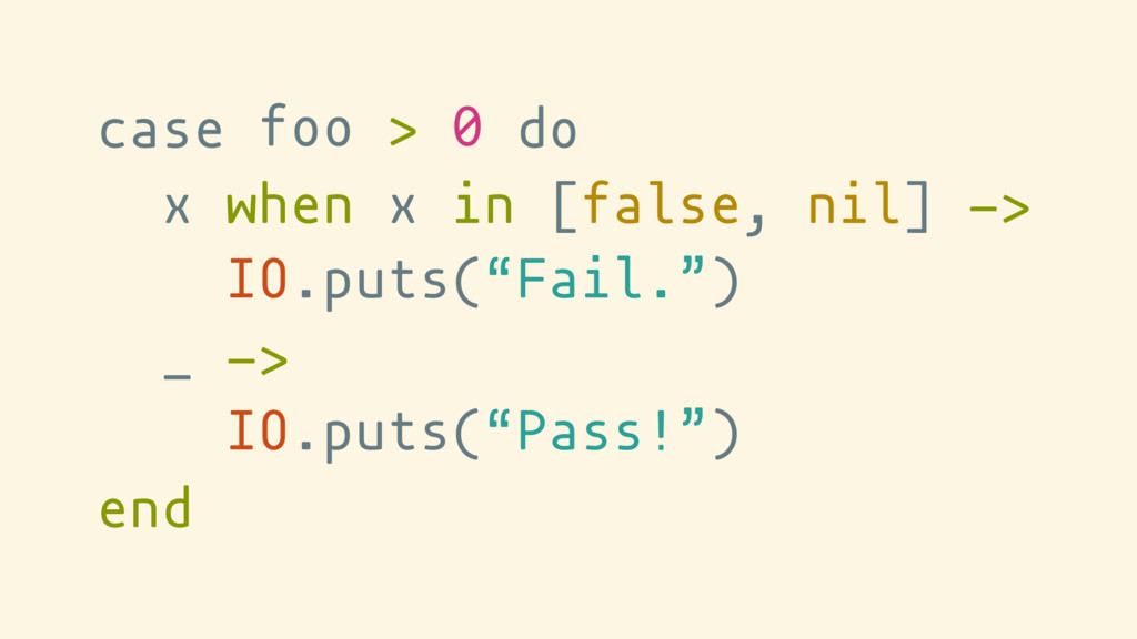 case do x when x in [false, nil] -> _ -> end fo...
