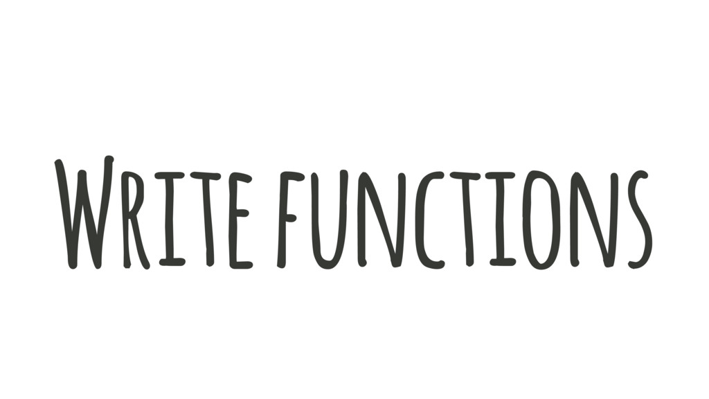 Write functions