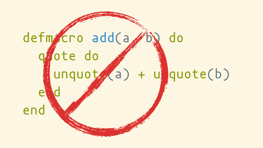 defmacro add(a, b) do quote do unquote(a) + unq...